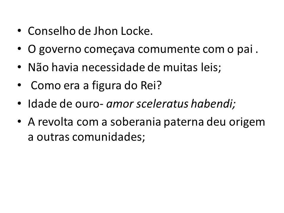 Conselho de Jhon Locke. O governo começava comumente com o pai.
