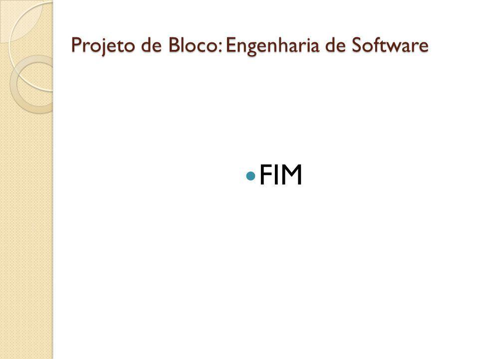 FIM Projeto de Bloco: Engenharia de Software