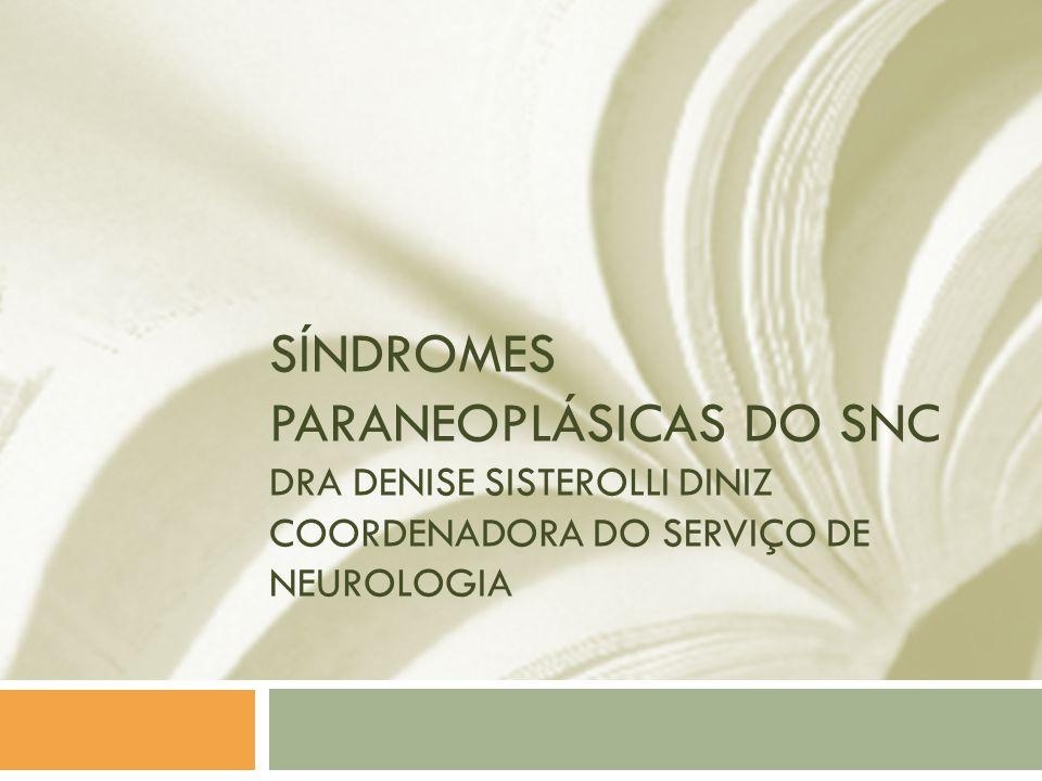 PARANEOPLASTIC SYNDROMES OF THE CNS Josep Dalmau and Myrna R Rosenfeld Division of Neuro-oncology, Department of Neurology, University of Pennsylvania, Philadelphia.