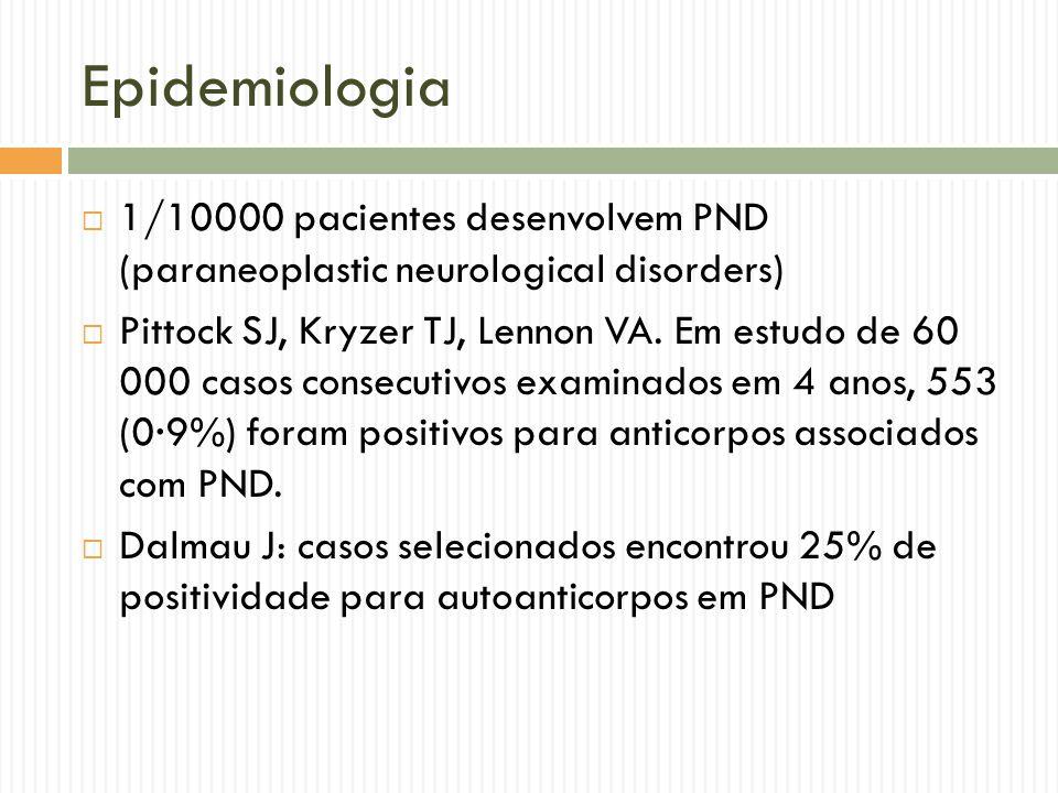 Mecanismos  Os tumores geralmente envolvidas no PND do SNC expressam proteínas neuroendócrinos (por exemplo, smallcell câncer de pulmão, neuroblastoma), afetam órgãos com propriedades imunomoduladoras (timoma), ou conter tecido neuronal maduro ou imaturo (teratomas).