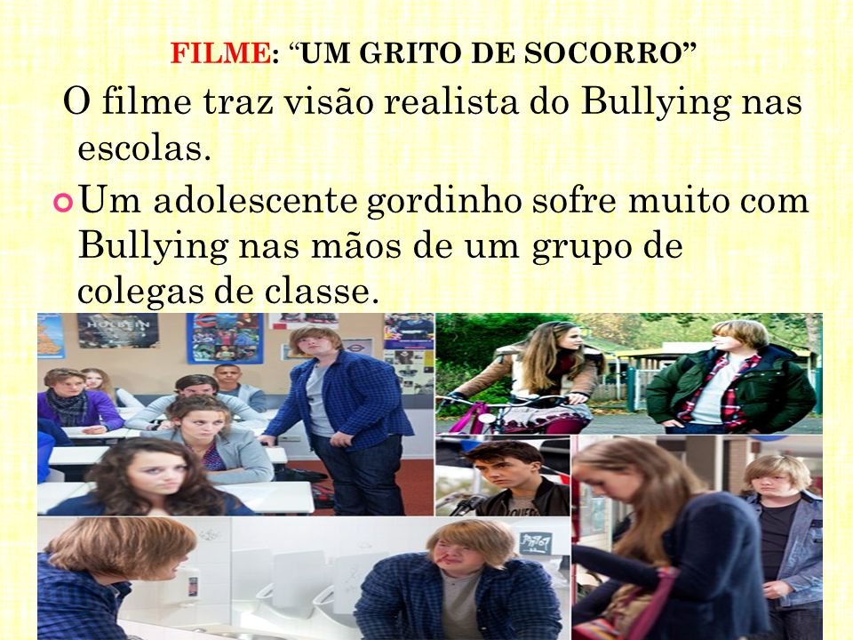 """FILME: """" UM GRITO DE SOCORRO"""" O filme traz visão realista do Bullying nas escolas. Um adolescente gordinho sofre muito com Bullying nas mãos de um gru"""
