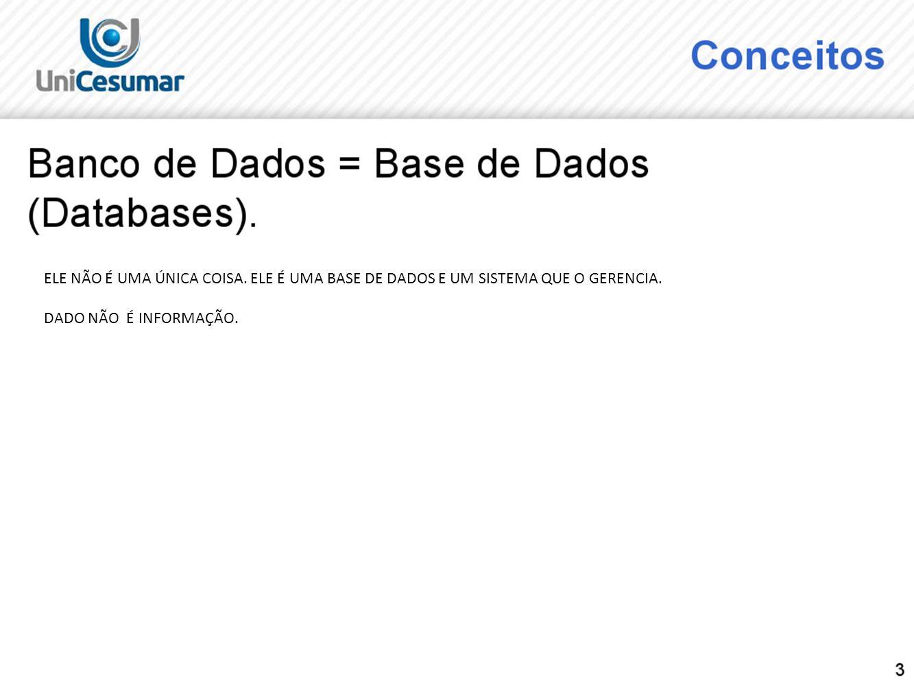 INFORMÇAO SÃO OS DADOS BRUTOS TRABALHADOS.