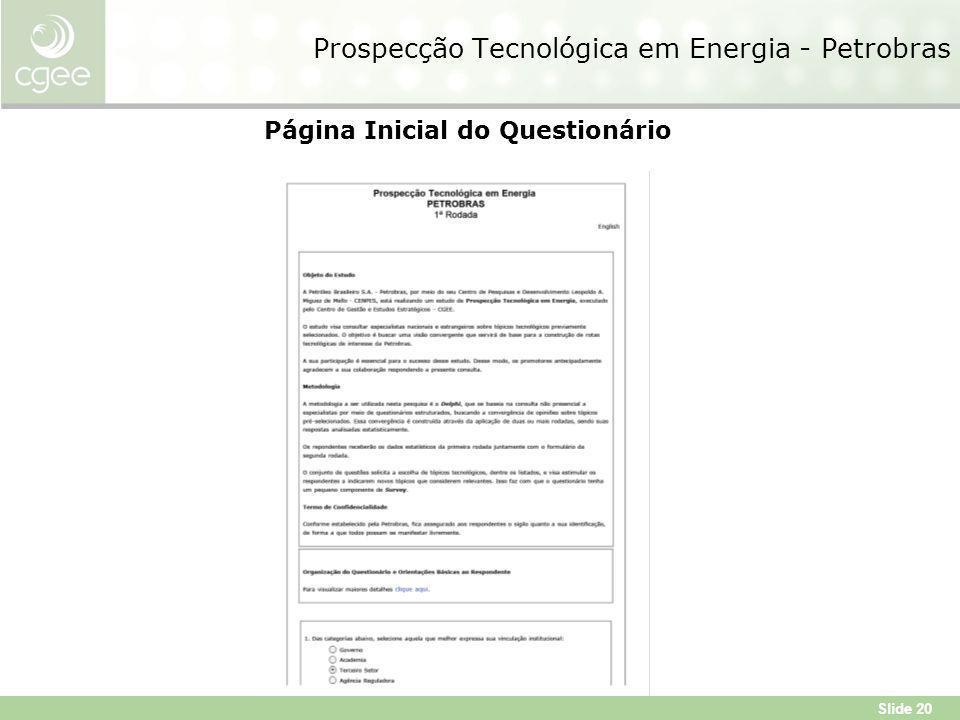 Slide 20 Prospecção Tecnológica em Energia - Petrobras Página Inicial do Questionário