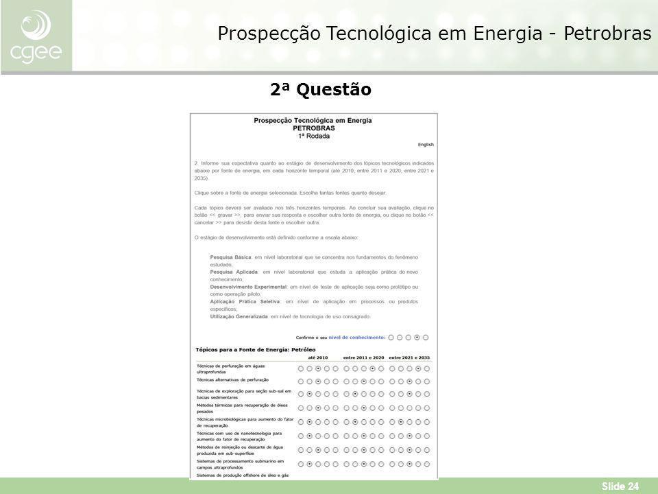 Slide 24 2ª Questão Prospecção Tecnológica em Energia - Petrobras