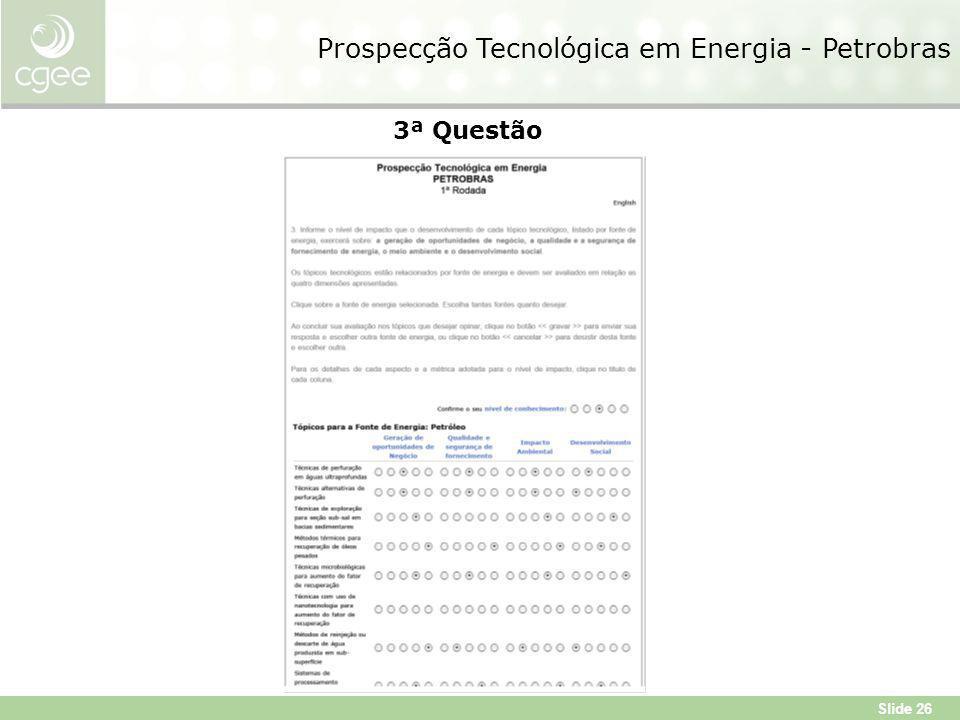 Slide 26 3ª Questão Prospecção Tecnológica em Energia - Petrobras
