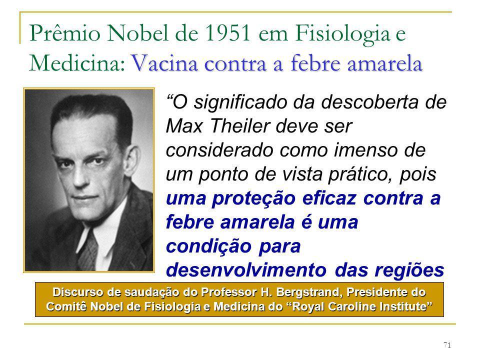 "71 Vacina contra a febre amarela Prêmio Nobel de 1951 em Fisiologia e Medicina: Vacina contra a febre amarela ""O significado da descoberta de Max Thei"