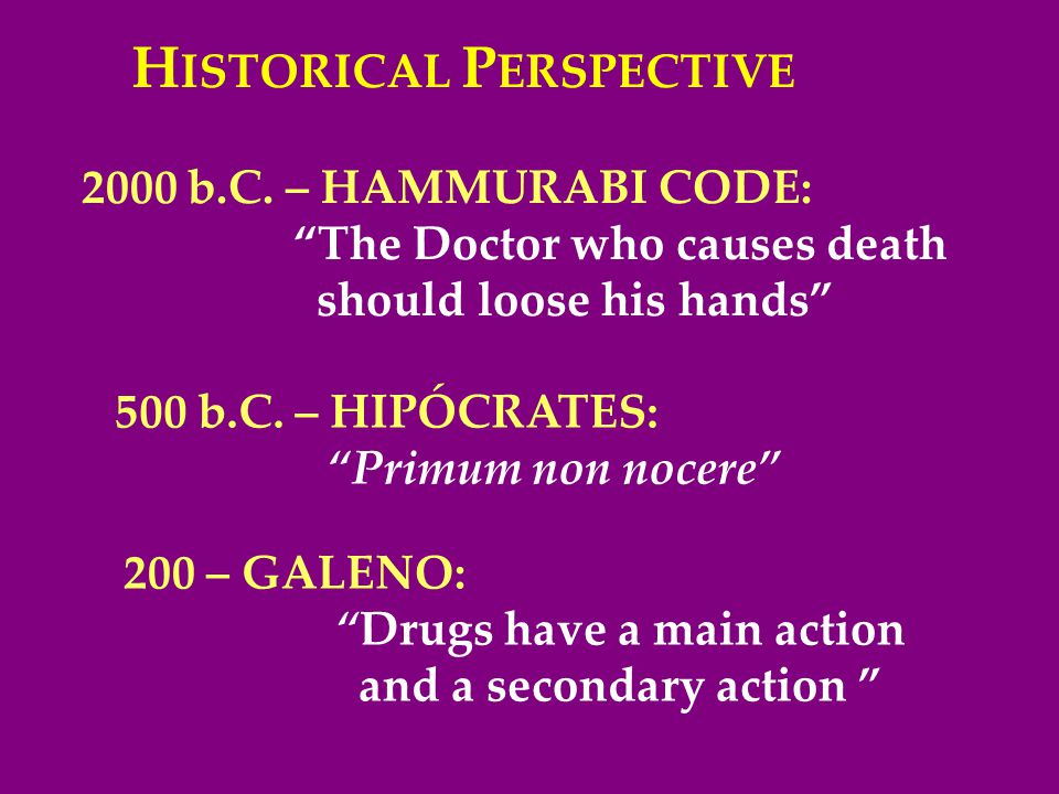 2000 b.C. – HAMMURABI CODE: The Doctor who causes death should loose his hands 500 b.C.