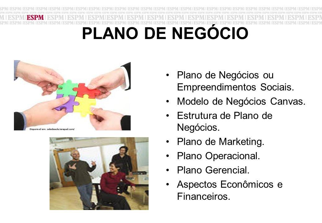 PLANO DE NEGÓCIO Plano de Negócios ou Empreendimentos Sociais.