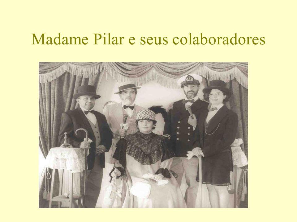 Madame Pilar e seus colaboradores