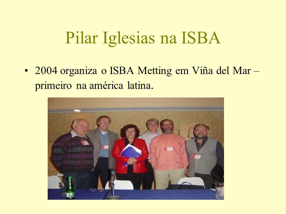 Pilar Iglesias na ISBA 2004 organiza o ISBA Metting em Viña del Mar – primeiro na américa latina.