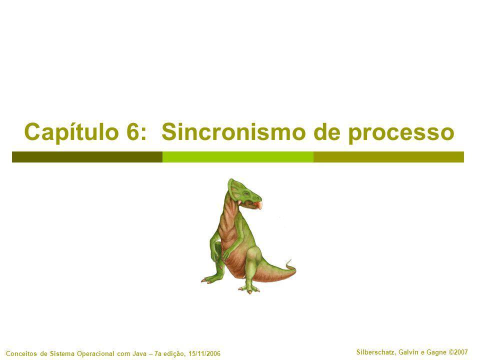6.12 Silberschatz, Galvin e Gagne ©2007 Conceitos de Sistema Operacional com Java – 7 a edição, 15/11/2006 Seção crítica usando locks