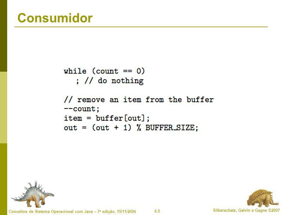 6.66 Silberschatz, Galvin e Gagne ©2007 Conceitos de Sistema Operacional com Java – 7 a edição, 15/11/2006 Sincronismo no Linux  Linux: Desativa interrupções para implementar seções críticas curtas  Linux oferece: semáforos spin locks