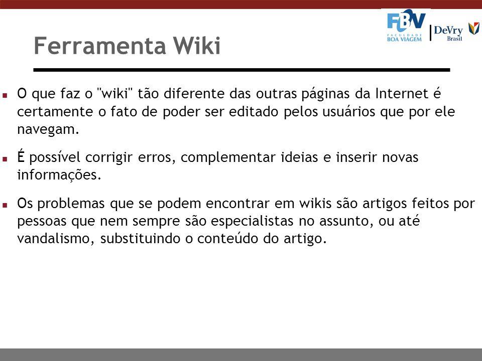 Ferramenta Wiki n O que faz o wiki tão diferente das outras páginas da Internet é certamente o fato de poder ser editado pelos usuários que por ele navegam.