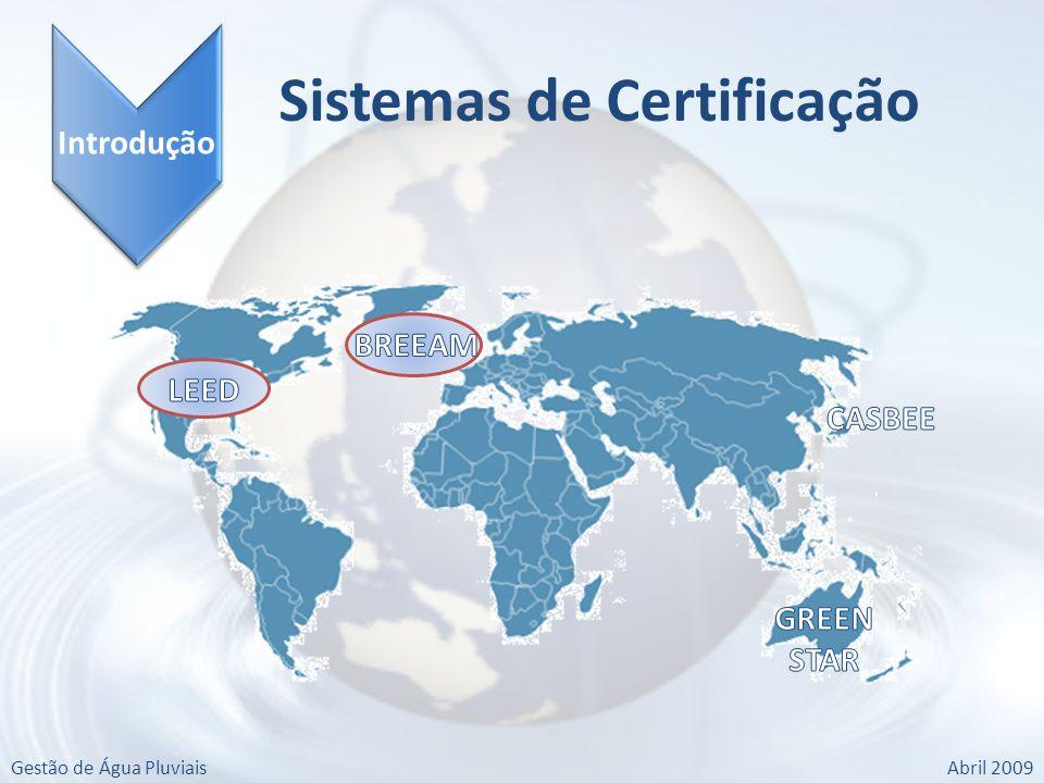 Gestão de Água PluviaisAbril 2009 Introdução Sistemas de Certificação