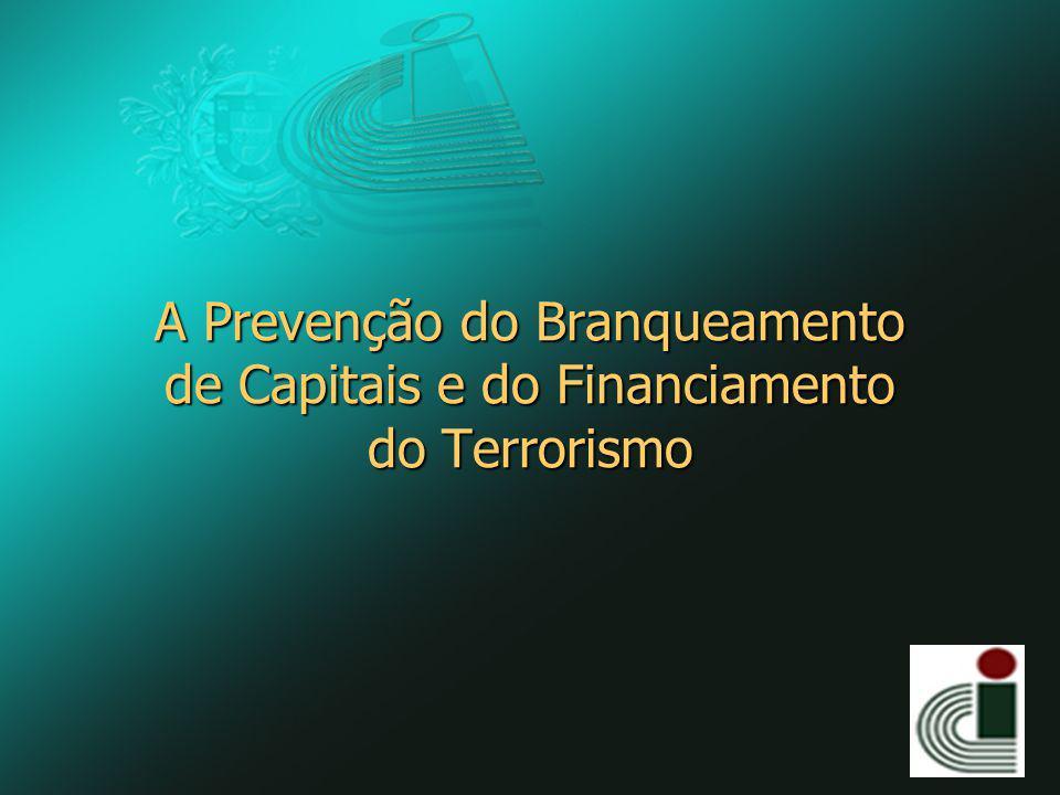 A Prevenção do Branqueamento de Capitais e do Financiamento do Terrorismo