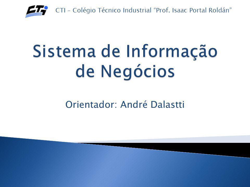 """Orientador: André Dalastti CTI – Colégio Técnico Industrial """"Prof. Isaac Portal Roldán"""""""