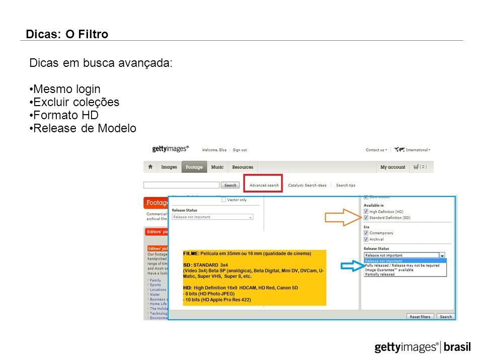 Dicas: O Filtro Dicas em busca avançada: Mesmo login Excluir coleções Formato HD Release de Modelo