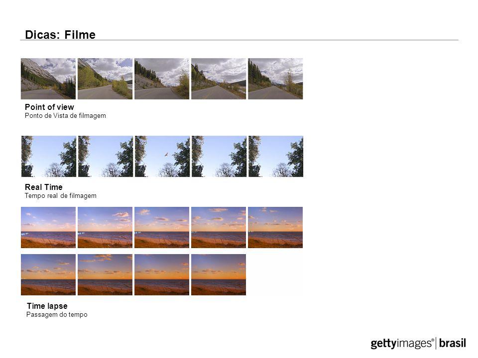 Dicas: Filme Point of view Ponto de Vista de filmagem Time lapse Passagem do tempo Real Time Tempo real de filmagem