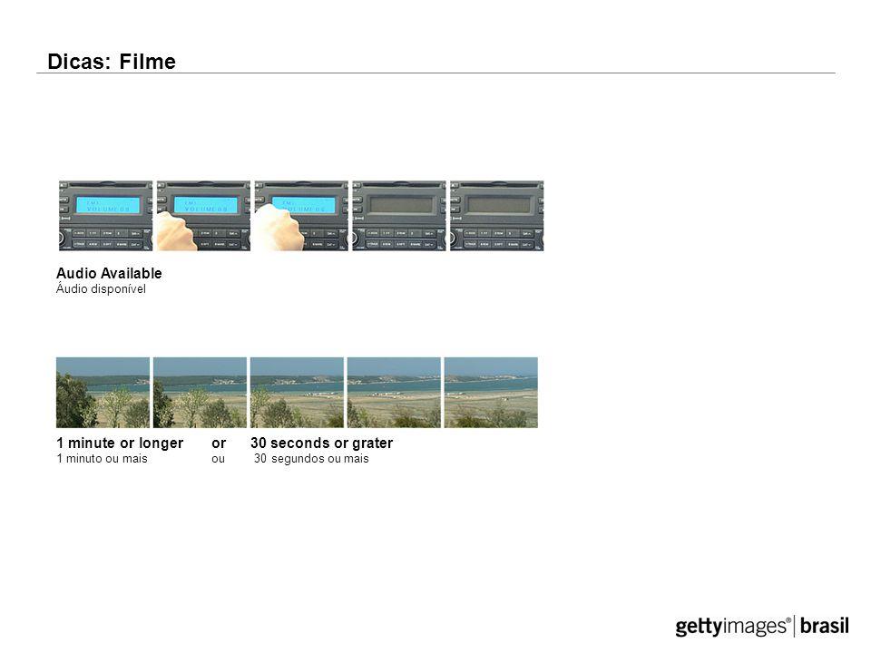 Dicas: Filme 1 minute or longer or 30 seconds or grater 1 minuto ou mais ou 30 segundos ou mais Audio Available Áudio disponível