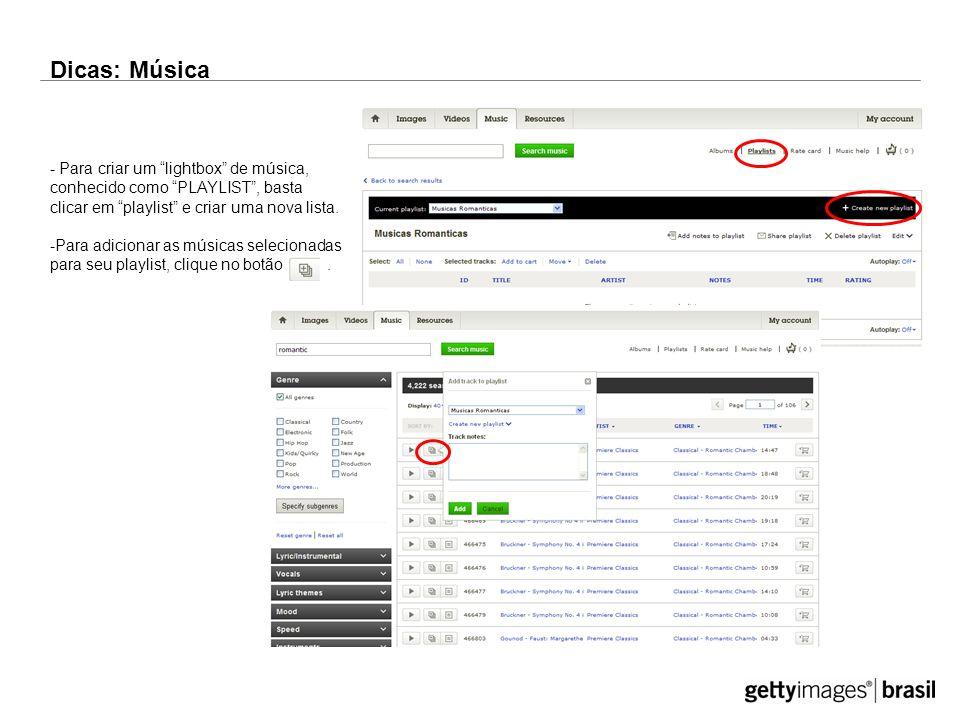 Dicas: Música - Para criar um lightbox de música, conhecido como PLAYLIST , basta clicar em playlist e criar uma nova lista.