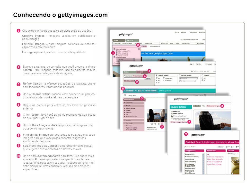 Clique no campo de busca e selecione entre as opções: Creative Images – imagens usadas em publicidade e comunicação Editorial Images – para imagens editoriais de noticias, esportes e entretenimento.