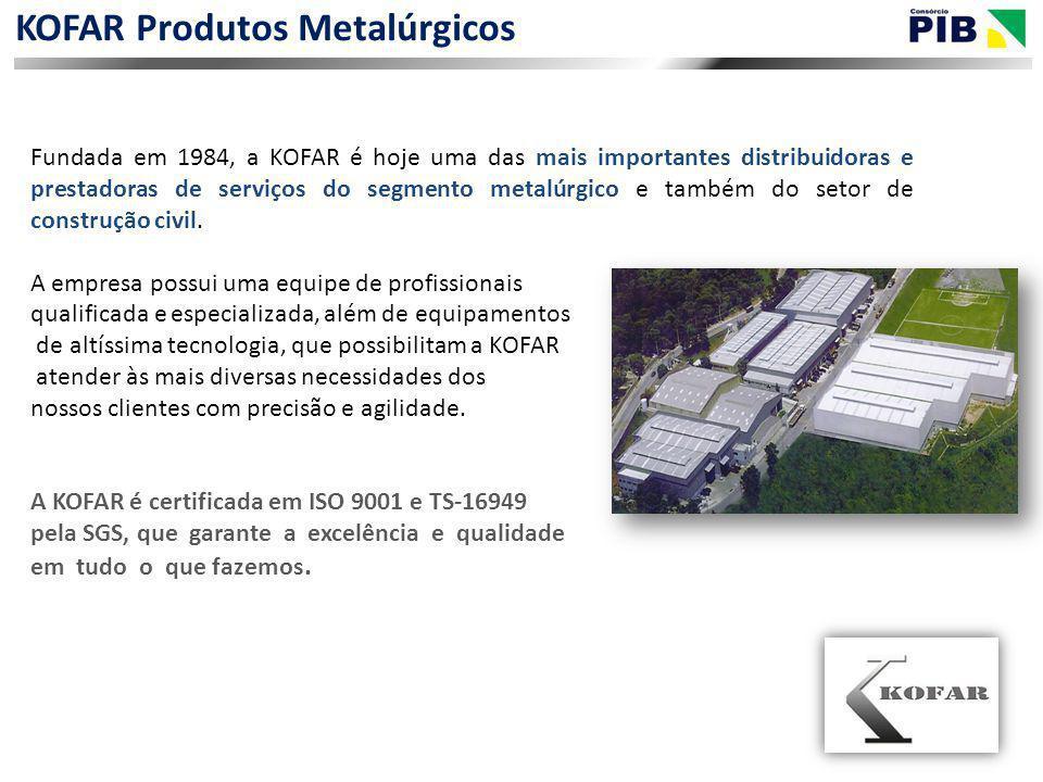 KOFAR Produtos Metalúrgicos Fundada em 1984, a KOFAR é hoje uma das mais importantes distribuidoras e prestadoras de serviços do segmento metalúrgico e também do setor de construção civil.