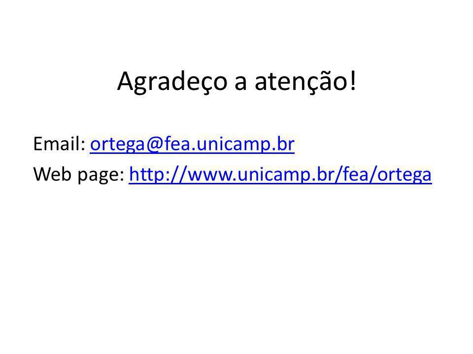Agradeço a atenção! Email: ortega@fea.unicamp.brortega@fea.unicamp.br Web page: http://www.unicamp.br/fea/ortegahttp://www.unicamp.br/fea/ortega