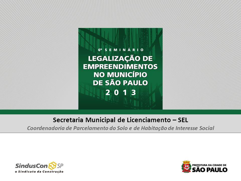 Secretaria Municipal de Licenciamento – SEL Coordenadoria de Parcelamento do Solo e de Habitação de Interesse Social