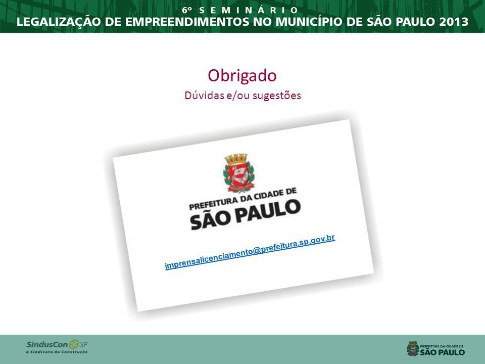 Obrigado Dúvidas e/ou sugestões imprensalicenciamento@prefeitura.sp.gov.br