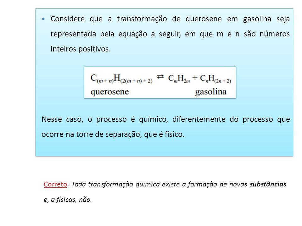 Considere que a transformação de querosene em gasolina seja representada pela equação a seguir, em que m e n são números inteiros positivos. Nesse cas