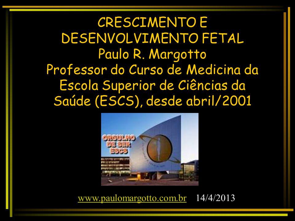 CRESCIMENTO E DESENVOLVIMENTO FETAL Embrião com 6 semanas evidenciando o broto dos membros e sua relação com o saco amniótico Margotto, PR - ESCSGhelman, 2000