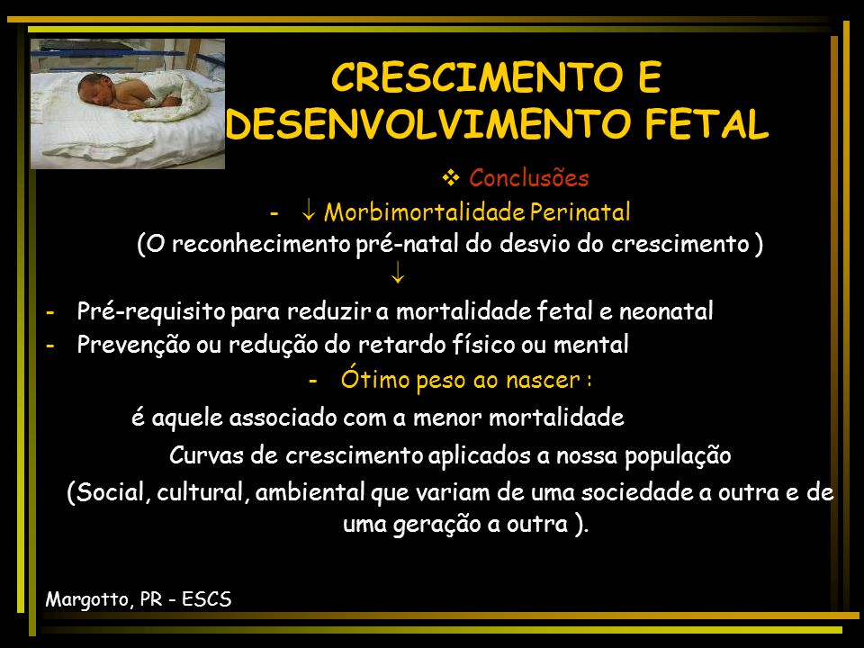 CURVAS DE CRESCIMENTO INTRA-UTERINAS Margotto PR. - J pediatr 71: 11, 1995 CURVA DE PLACENTA