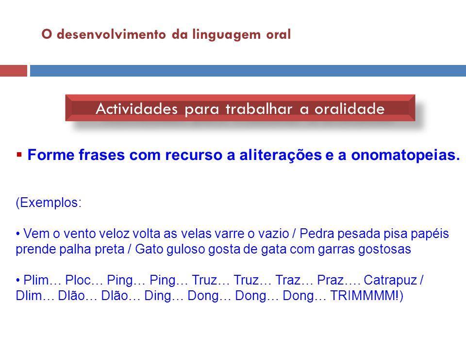 O desenvolvimento da linguagem oral Actividades para trabalhar a oralidade 1.1.