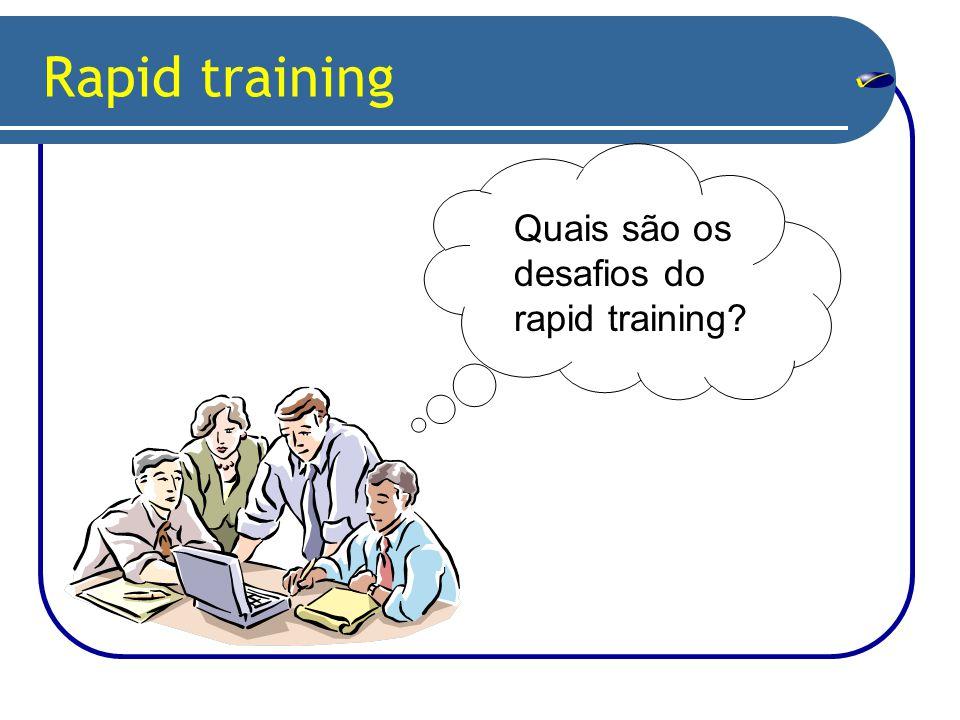 Quais são os desafios do rapid training?