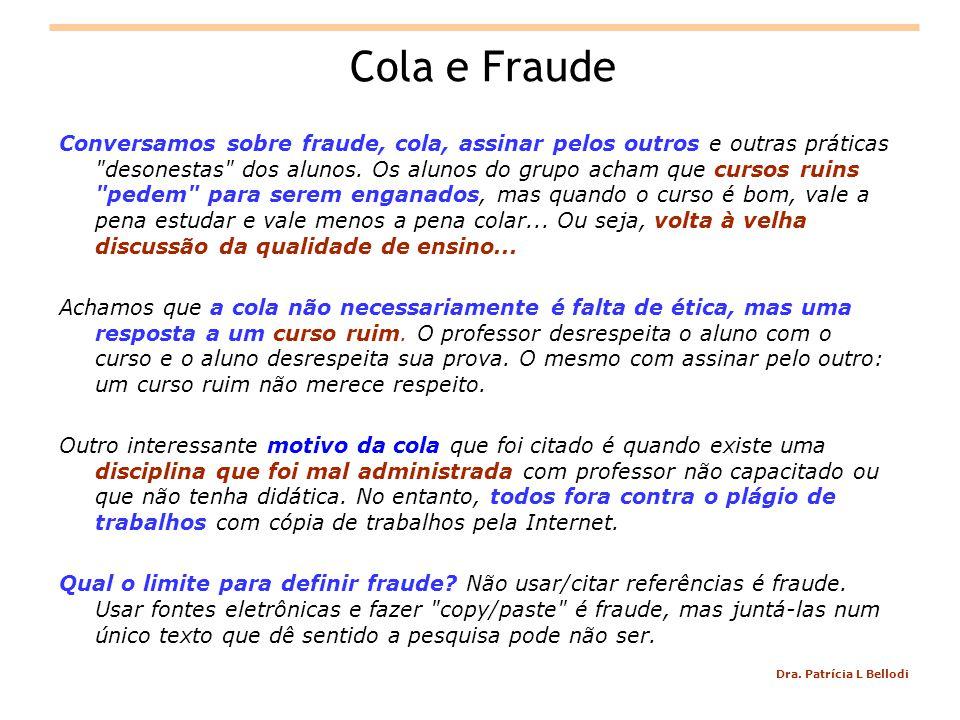 Dra. Patrícia L Bellodi Cola e Fraude Conversamos sobre fraude, cola, assinar pelos outros e outras práticas