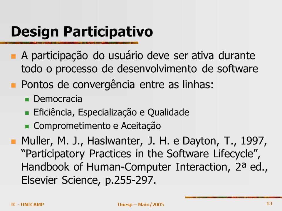 13 Unesp – Maio/2005IC - UNICAMP A participação do usuário deve ser ativa durante todo o processo de desenvolvimento de software Pontos de convergênci