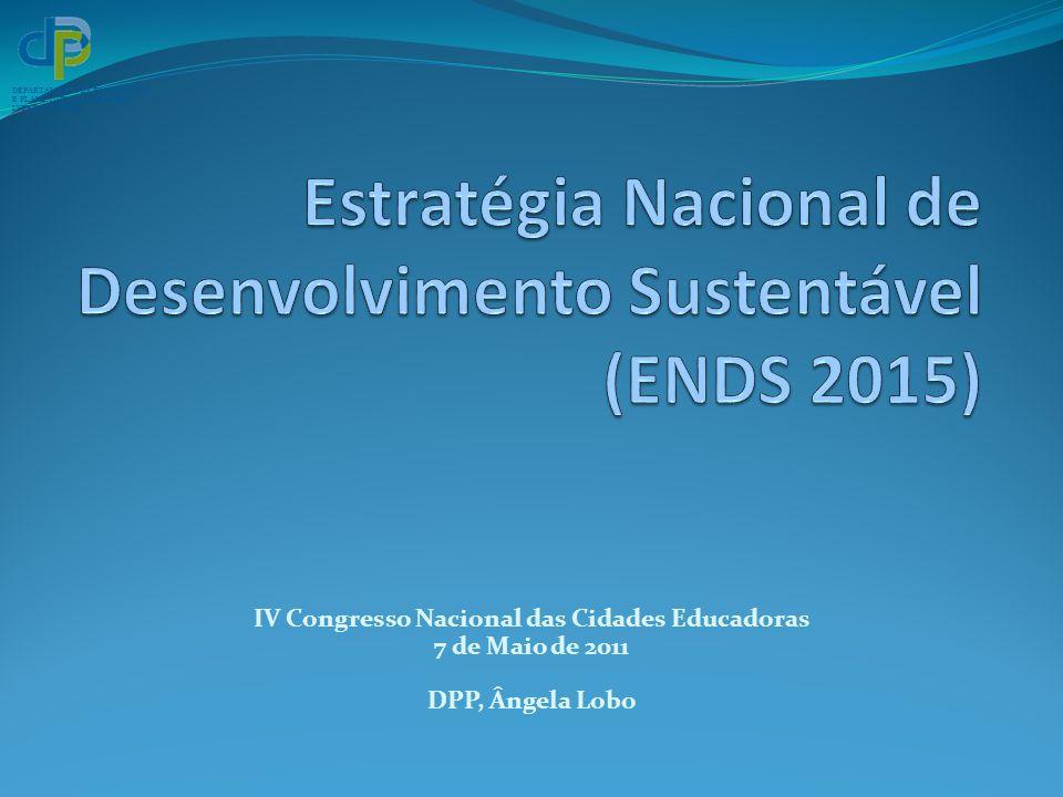 DEPARTAMENTO DE PROSPECTIVA E PLANEAMENTO E RELAÇÕES INTERNACIONAIS IV Congresso Nacional das Cidades Educadoras 7 de Maio de 2011 DPP, Ângela Lobo