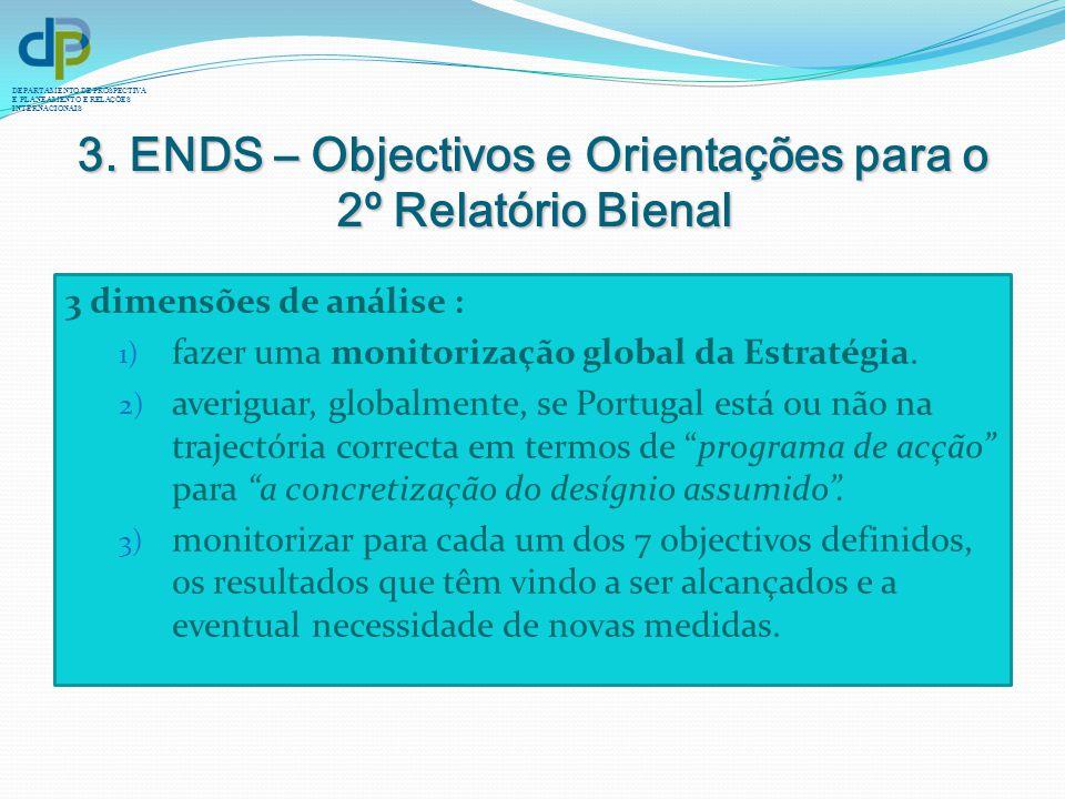 DEPARTAMENTO DE PROSPECTIVA E PLANEAMENTO E RELAÇÕES INTERNACIONAIS 3. ENDS – Objectivos e Orientações para o 2º Relatório Bienal 3 dimensões de análi