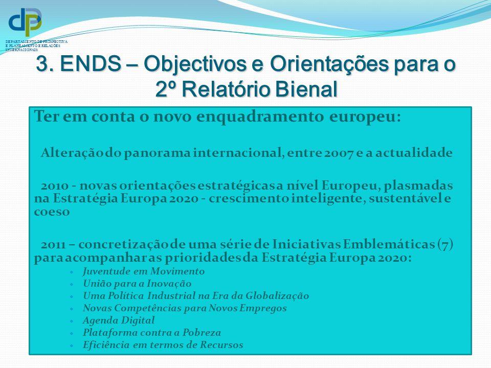 DEPARTAMENTO DE PROSPECTIVA E PLANEAMENTO E RELAÇÕES INTERNACIONAIS Ter em conta o novo enquadramento europeu: Alteração do panorama internacional, en
