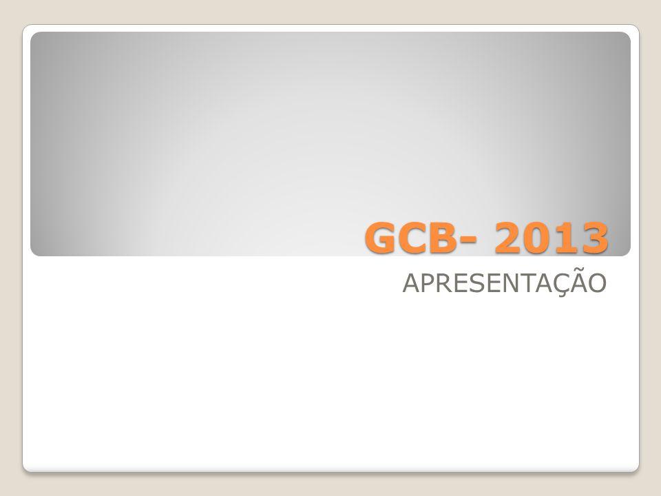 GCB- 2013 APRESENTAÇÃO
