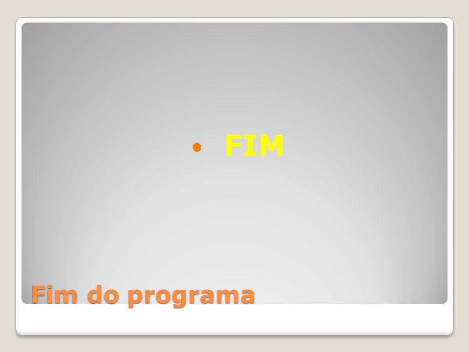 Fim do programa FIM