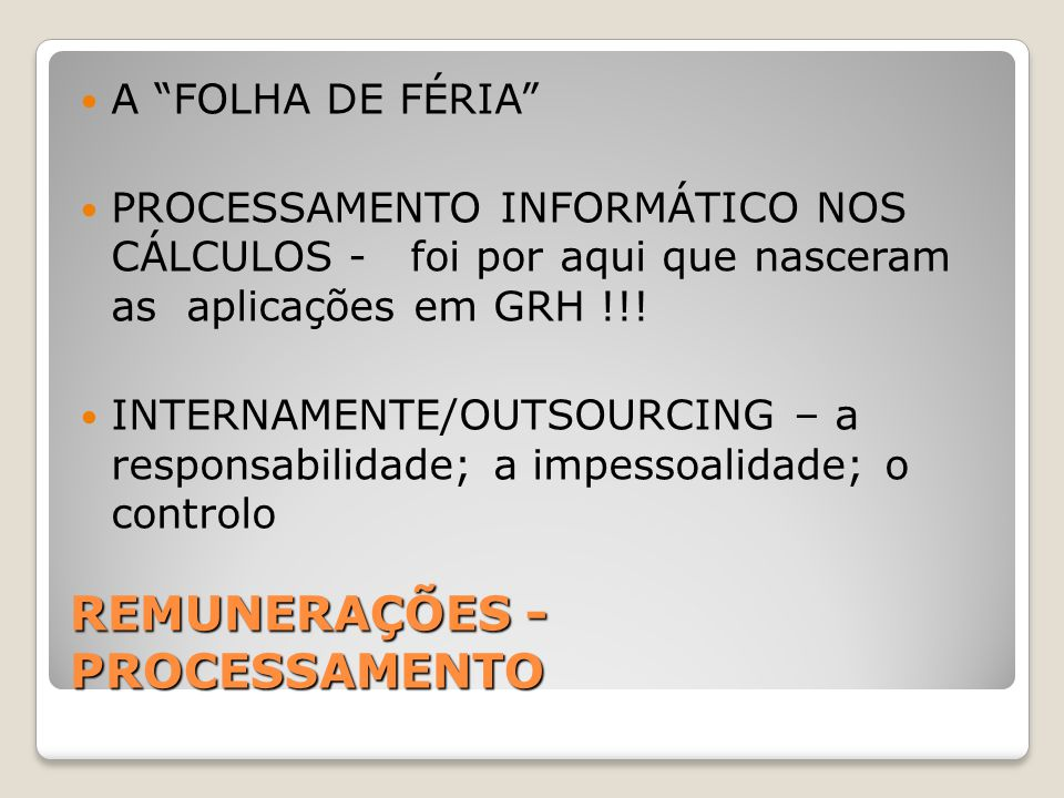 """REMUNERAÇÕES - PROCESSAMENTO A """"FOLHA DE FÉRIA"""" PROCESSAMENTO INFORMÁTICO NOS CÁLCULOS - foi por aqui que nasceram as aplicações em GRH !!! INTERNAMEN"""