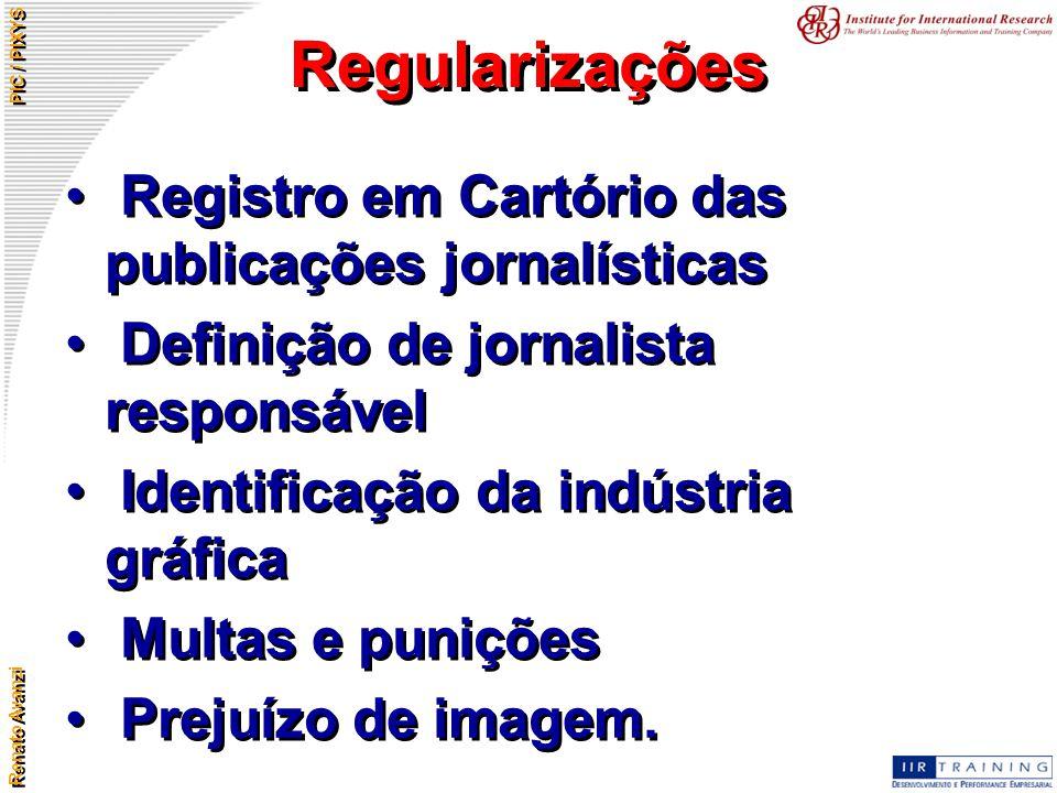 Renato Avanzi PIC / PIXYS Regularizações Registro em Cartório das publicações jornalísticas Definição de jornalista responsável Identificação da indús