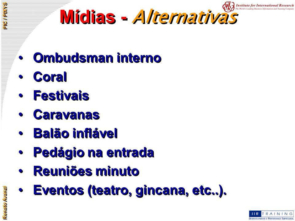 Renato Avanzi PIC / PIXYS Mídias - Alternativas Ombudsman interno Coral Festivais Caravanas Balão inflável Pedágio na entrada Reuniões minuto Eventos