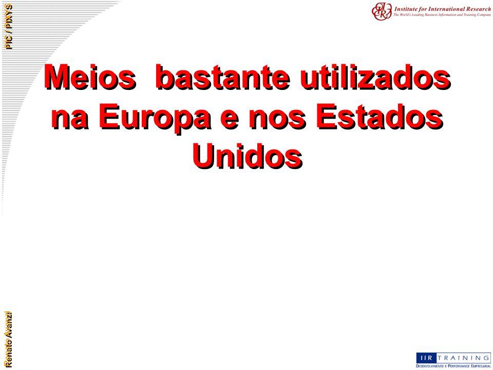 Renato Avanzi PIC / PIXYS Meios bastante utilizados na Europa e nos Estados Unidos
