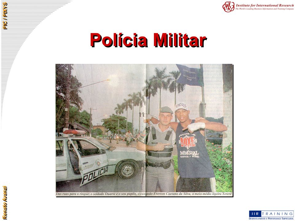 Renato Avanzi PIC / PIXYS Polícia Militar