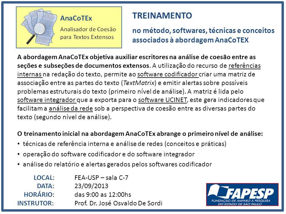 TREINAMENTO no método, softwares, técnicas e conceitos associados à abordagem AnaCoTEX A abordagem AnaCoTEx objetiva auxiliar escritores na análise de coesão entre as seções e subseções de documentos extensos.