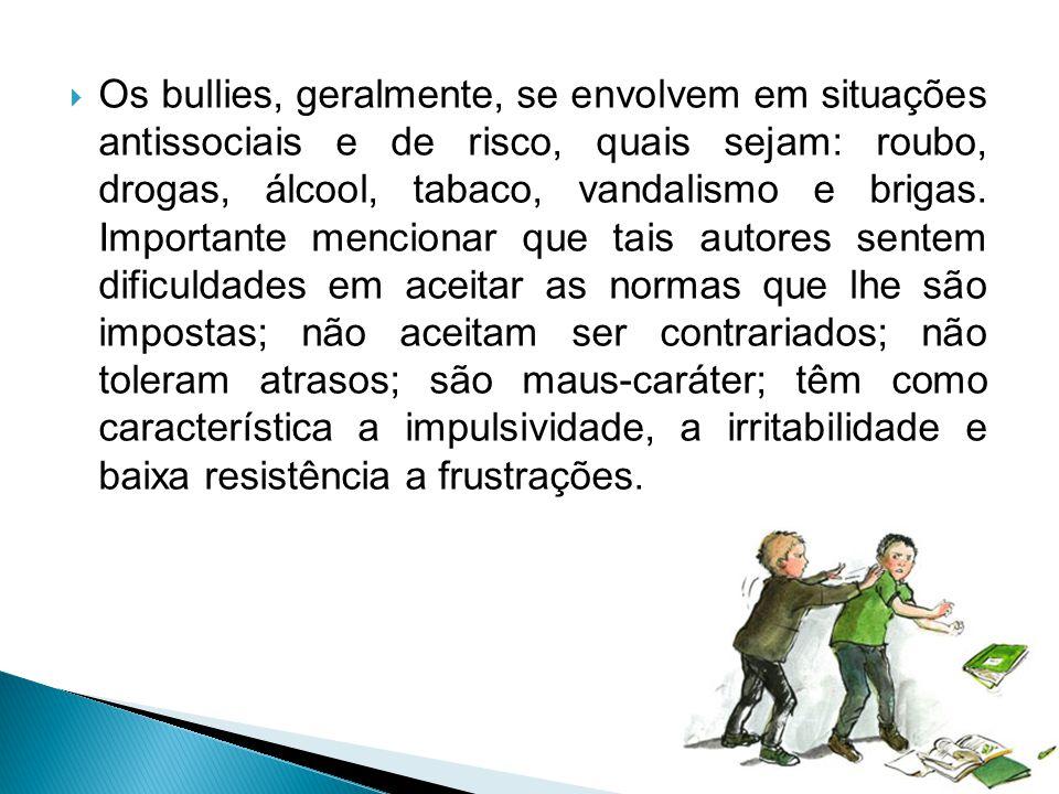 Agressor, Vítima e Espectador. Agressores ou Bullies: vitimizam os mais fracos, conseguindo, muitas vezes, o auxílio dos demais alunos para se auto-af