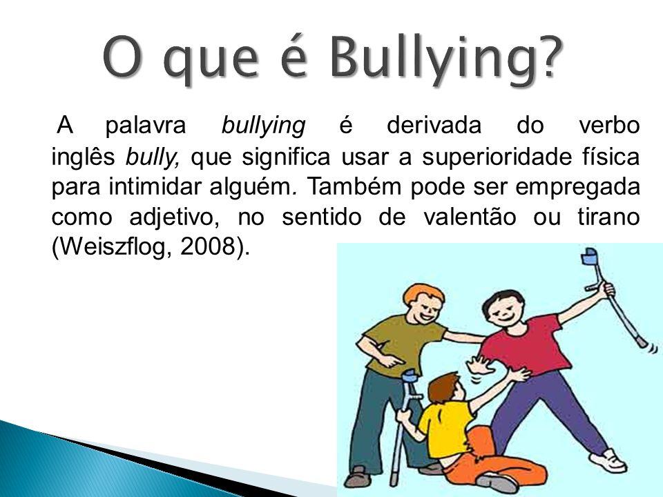 A palavra bullying é derivada do verbo inglês bully, que significa usar a superioridade física para intimidar alguém.
