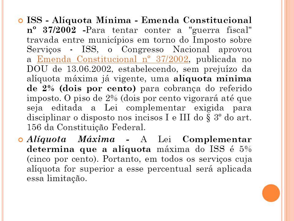 ISS - Alíquota Mínima - Emenda Constitucional nº 37/2002 - Para tentar conter a